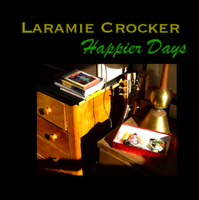 Happier Days - Laramie Crocker