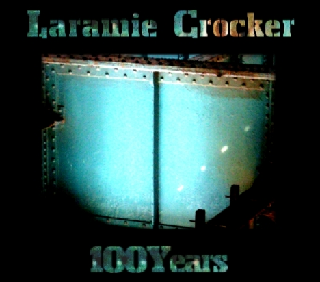 Laramie Crocker - 100 Years